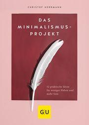 Das Minimalismus-Projekt Herrmann, Christof 9783833873591