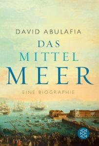 Das Mittelmeer Abulafia, David (Prof.) 9783596174416