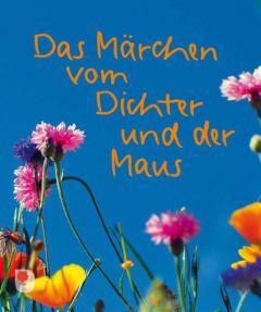 Das Märchen vom Dichter und der Maus Bolliger, Max 9783869170640
