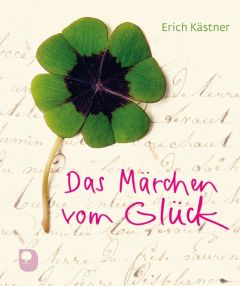 Das Märchen vom Glück Kästner, Erich 9783869175812