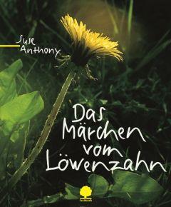 Das Märchen vom Löwenzahn Anthony, Suse 9783886715541