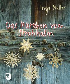 Das Märchen vom Strohhalm Müller, Inge 9783869176529