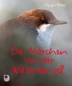 Das Märchen von der Wasseramsel Peters, Ulrich 9783869172231