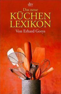 Das neue Küchenlexikon Gorys, Erhard 9783423362450