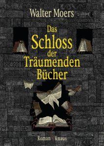 Das Schloss der Träumenden Bücher Moers, Walter 9783813505894