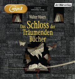 Das Schloss der Träumenden Bücher Moers, Walter 9783844512076
