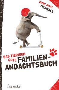 Das tierisch gute Familien-Andachtsbuch Mackall, Dandi Daley 9783868273601