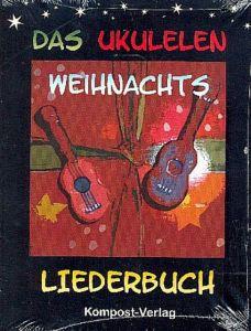 Das Ukulelen-Weihnachts-Liederbuch Riedel-Henck, Jutta 9783945793008