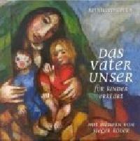 Das Vaterunser für Kinder erklärt Abeln, Reinhard 9783460280519