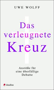 Das verleugnete Kreuz Wolff, Uwe 9783532628461