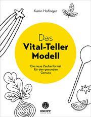 Das Vital-Teller-Modell Hofinger, Karin 9783708807676