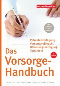 Das Vorsorge-Handbuch Bittler, Jan/Schuldzinski, Wolfgang/Nordmann, Heike 9783863361020