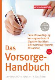Das Vorsorge-Handbuch Bittler, Jan/Schuldzinski, Wolfgang/Nordmann, Heike u a 9783863361457