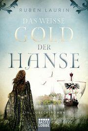 Das weiße Gold der Hanse Laurin, Ruben 9783404178896