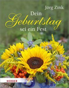 Dein Geburtstag sei ein Fest Zink, Jörg 9783451312632