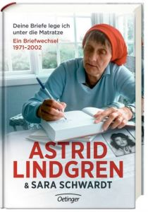 Deine Briefe lege ich unter die Matratze Lindgren, Astrid/Schwardt, Sara 9783789129438