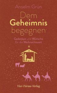 Dem Geheimnis begegnen Grün, Anselm 9783736500839