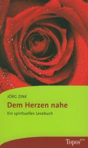 Dem Herzen nahe Zink, Jörg 9783786786276