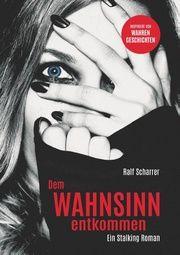 Dem Wahnsinn entkommen Scharrer, Ralf 9783948545017