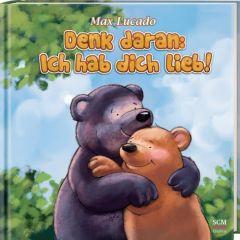 Denk daran: Ich hab dich lieb! Lucado, Max 9783417263770