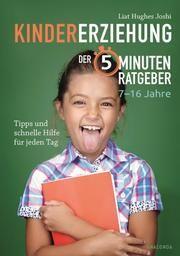 Der 5-Minuten-Ratgeber Kindererziehung Joshi, Liat Hughes 9783730607671