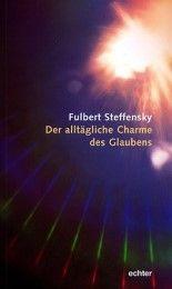 Der alltägliche Charme des Glaubens Steffensky, Fulbert 9783429024352