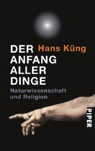Der Anfang aller Dinge Küng, Hans 9783492251686