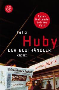 Der Bluthändler Huby, Felix 9783596182268