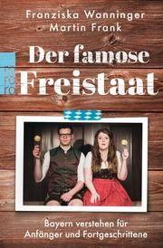 Der famose Freistaat Wanninger, Franziska/Frank, Martin 9783499001901