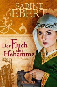 Der Fluch der Hebamme Ebert, Sabine 9783426506066