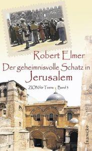 Der geheimnisvolle Schatz in Jerusalem Elmer, Robert 9783868270082