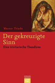Der gekreuzigte Sinn Thiede, Werner 9783579080123