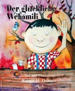 Der glückliche Wehamili Osinger, Rainer M 9783932842917