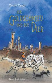 Der Goldschmied und der Dieb Dragt, Tonke 9783772528811