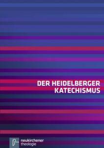 Der Heidelberger Katechismus Evangelisch-reformierte Kirche/Lippische Landeskirche/Reformierter Bun 9783788726294
