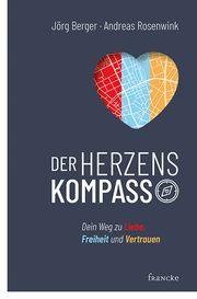 Der Herzenskompass Berger, Jörg/Rosenwink, Andreas 9783963621703