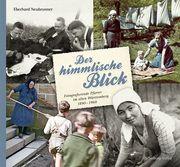 Der himmlische Blick Neubronner, Eberhard 9783842512566