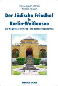 Der Jüdische Friedhof in Berlin-Weißensee Mende, Hans-Jürgen/Vösgen, Nicola 9783865142177