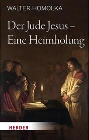 Der Jude Jesus - Eine Heimholung Homolka, Walter 9783451383564