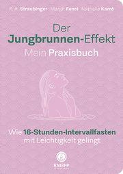 Der Jungbrunnen-Effekt. Mein Praxisbuch Straubinger, P A/Fensl, Margit/Karré, Nathalie 9783708807751