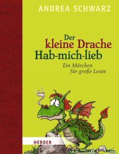 Der kleine Drache Hab-mich-lieb Schwarz, Andrea 9783451320040