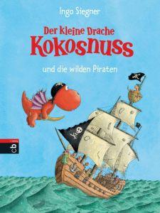 Der kleine Drache Kokosnuss und die wilden Piraten Siegner, Ingo 9783570134375
