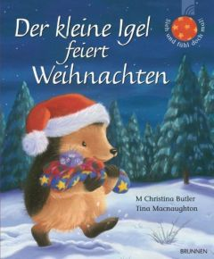 Der kleine Igel feiert Weihnachten Butler, M Christina 9783765568992