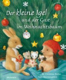 Der kleine Igel und der Gast im Weihnachtsbaum Butler, M Christina 9783765554483
