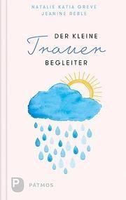 Der kleine Trauerbegleiter Greve, Natalie Katia/Reble, Jeanine 9783843611305