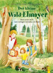 Der kleine Wald-Elmayer Schäfer-Elmayer, Thomas (Prof.) 9783707422917