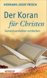 Der Koran für Christen Frisch, Hermann-Josef 9783451348457