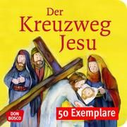Der Kreuzweg Jesu. Mini-Bilderbuch. Paket mit 50 Exemplaren zum Vorteilspreis Arnold, Monika 9783769825169