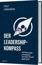 Der Leadership-Kompass Zimmermann, Philip 9783957347985