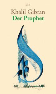 Der Prophet Gibran, Khalil 9783423362610